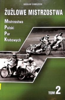 Żużlowe Mistrzostwa. T.2: MPPK
