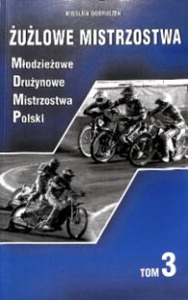 Żużlowe Mistrzostwa. T.3: MDMP