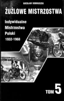Żużlowe Mistrzostwa. T.5: IMP (1932-1968)