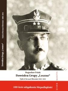 "Dowódca Grupy ""Leszno"" : ppłk dr Bernard Śliwiński (1883-1941)"