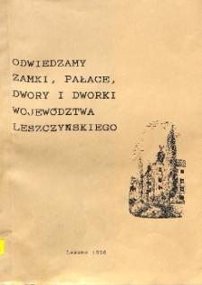 Odwiedzamy zamki, pałace i dworki województwa leszczyńskiego : bibliografia - wybór