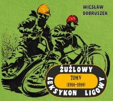 Żużlowy Leksykon Ligowy. Tom 5: (1966-1969)